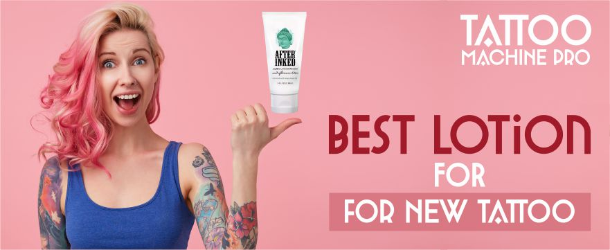 Best Lotion For New Tattoo