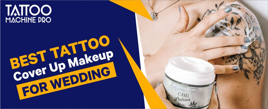 best tattoo cover up makeup for wedding