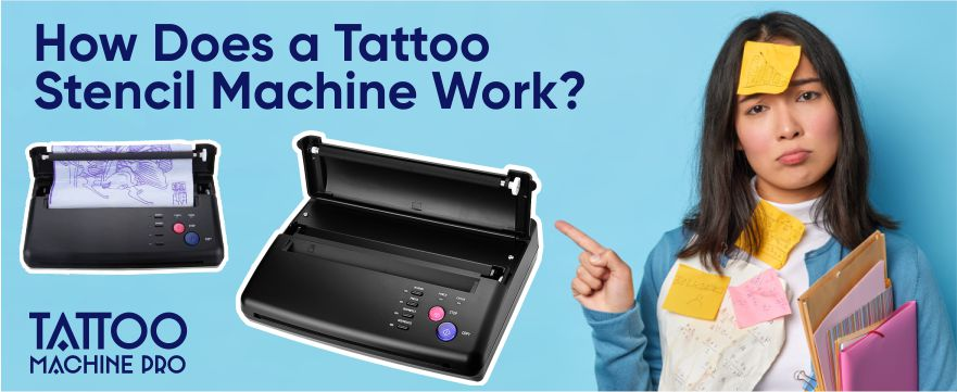 How Does a Tattoo Stencil Machine Work? – 7 Simple Steps