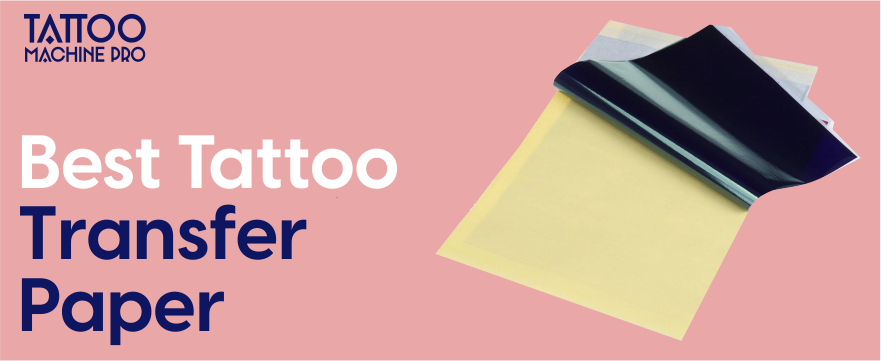 Best Tattoo Transfer & Stencil Papers in 2021 Reviews