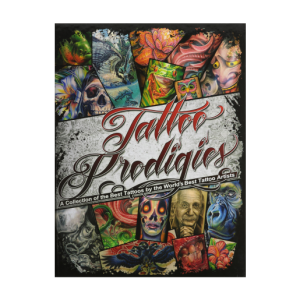 Tattoo Prodigies  A Collection of the Best Tattoos by the World's Best Tattoo Artists by Mike DeVries