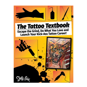 The Tattoo Textbook Escape the Grind, Do What You Love, and Launch Your Kick-Ass Tattoo Career